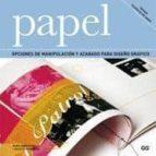papel: opciones de manipulacion y acabado para diseño grafico mark hampshire keith stephenson 9788425222658