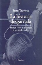 la historia desgarrada : ensayo sobre auschwitz y los intelectual es joseph hoffner 9788425421358