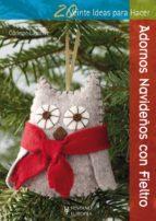 adornos navideños con fieltro   20 ideas para hacer corinne lapierre 9788425521058