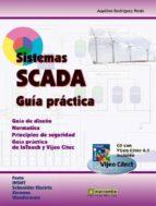 sistemas scada guia practica (incluye cd rom)-aquilino rodriguez penin-9788426714558