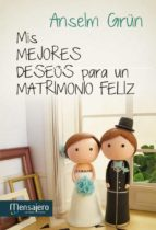 mis mejores deseos para un matrimonio feliz-anselm grun-9788427134058