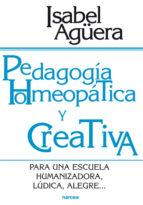 pedagogia homeopatica y creativa isabel aguera 9788427714458