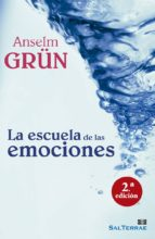 la escuela de las emociones-anselm grun-9788429321258