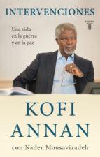 intervenciones: una vida en la guerra y en la paz-kofi annan-nader mousavizadeh-9788430608058