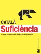 catala suficiencia c1 marc europeu comu de referencia per a les l lengues 9788430733958