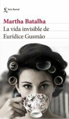la vida invisible de euridice gusmao martha batalha 9788432231858