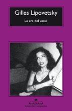 la era del vacio: ensayos sobre el individualismo contemporaneo gilles lipovetsky 9788433967558