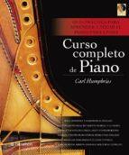 curso completo de piano (4ª ed.)-carl humphries-9788434209558