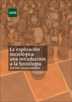 la explicacion sociologica: una introduccion a la sociologia (o.c. 2ª ed) jose felix tezanos maria rosario sanchez morales 9788436252958