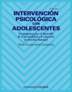intervencion psicologica con adolescentes: un programa para el de sarrollo de la personalidad y la educacion en derechos humanos (2ª ed.) maite garaigordobil landazabal 9788436821758