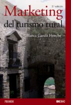 marketing del turismo rural (3ª ed.)-blanca garcia henche-9788436825558