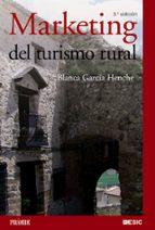 marketing del turismo rural (3ª ed.) blanca garcia henche 9788436825558