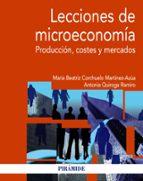lecciones de microeconomia: produccion, costes y mercados mª beatriz corchuelo martinez azua antonia quiroga ramiro 9788436830958