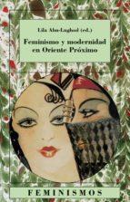 feminismo y modernidad en oriente proximo-lila abu-lughod-9788437619958