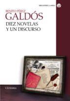 diez novelas y un discurso-benito perez galdos-9788437635958