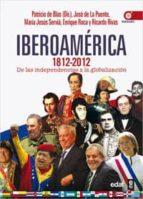 (pe) iberoamerica 1812-2012: de las independencias a la globalizacion-patricio de blas-9788441432758