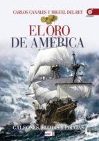 el oro de america: galeones, flotas y piratas carlos canales 9788441436558