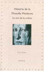 historia de la filosofia moderna: la era de la critica felix duque 9788446008958