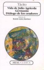 vida de julio agricola; germania; dialogo de los oradores cayo cornelio tacito 9788446010258