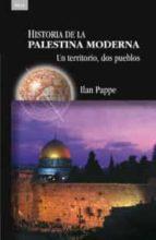 historia de la palestina moderna: un territorio, dos pueblos ilan pappe 9788446022558