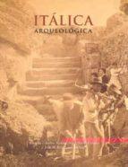 italica arqueologica-antonio caballos rufino-jesus marin fatuarte-jose mª rodriguez hidalgo-9788447205158