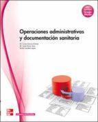 operaciones administrativas y documentacion sanitaria (ciclo grad o medio tecnico en cuidados auxiliares de enfermeria) 9788448176358