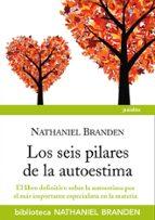los seis pilares de la autoestima-nathaniel branden-9788449324758