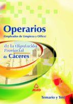 El libro de Operarios (empleados de limpieza y office) de la diputacion provi ncial de caceres. temario y test autor VV.AA. PDF!