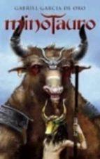 minotauro: la batalla del laberinto-gabriel garcia de oro-9788466637558