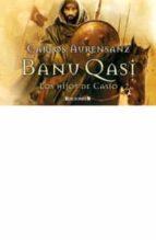 banu qasi: los hijos de casio-carlos aurensanz-9788466649858