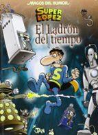 magos del humor nº 158: superlopez. el ladron del tiempo 9788466652858