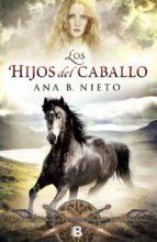 los hijos del caballo-ana b. nieto-9788466655958