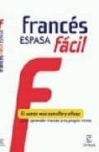 frances espasa facil: el curso mas sencillo y eficaz para aprende r frances a tu propio ritmo-9788467031058