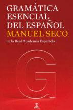 gramatica esencial del español-manuel seco-9788467035858
