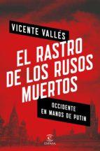 el rastro de los rusos muertos (ebook) vicente valles 9788467054958