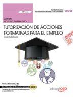 manual. tutorización de acciones formativas para el empleo (uf164 6). certificados de profesionalidad. docencia de la formación profesional para el empleo (ssce0110) leticia curiel garcia 9788468177458