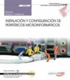 (uf0862) manual. instalación y configuración de periféricos microinformáticos . certificados de profesionalidad. montaje y 9788468196558