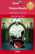 parque muerte-fernando lalana-9788468312958