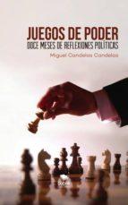 juegos de poder: doce meses de reflexiones políticas (ebook)-miguel candelas candelas-9788468680958