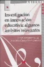 investigacion en innovacion educativa : algunos ambitos relevante s-tomas escudero escorza-ana delia correa piã'ero-9788471337658