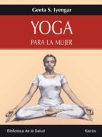 yoga para la mujer geeta s. iyengar 9788472456358