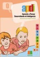 apdi 0: aprendo a pensar desarrollando mi inteligencia (educacion infantil) 9788472782358