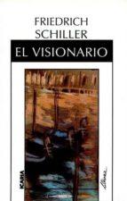 el visionario friedrich schiller 9788474261158