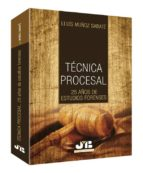 tecnica procesal 25 años de estudios forenses-lluis muñoz sabate-9788476989258
