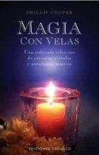magia con velas: una codiciada coleccion de encantos, rituales y paradigmas magicos philip cooper 9788477209058