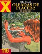 coleccion x 116: oleadas de placer 2: el refugio kiki kjaer 9788478335558