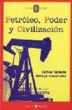 petroleo, poder y civilizacion-carlos tablada-9788478842858