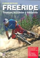 freeride: tecnicas, bicicletas y bikeparks-florian haymann-9788479028558