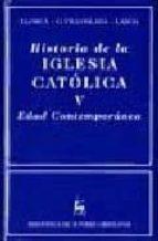 historia de la iglesia catolica, v:  edad contemporanea 9788479144258