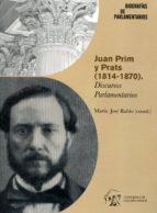 juan prim y prats (1814 1870). discursos parlamentarios m jose rubio 9788479434458